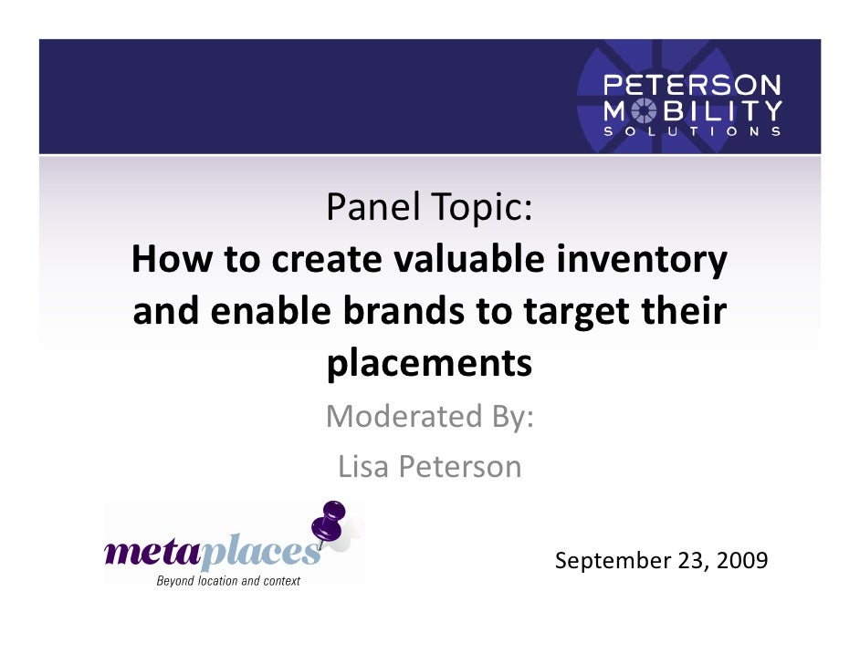 Panel Topic: How to create valuable inventory and enable brands to target their           placements           Moderated B...