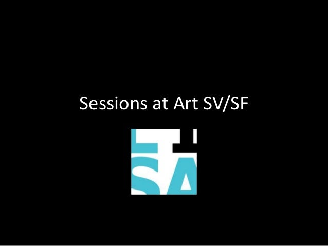 Sessions at Art SV/SF