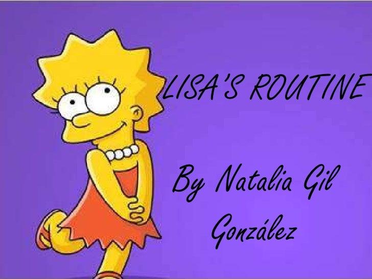 LISA'S ROUTINEBy Natalia Gil  González