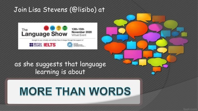 Join Lisa Stevens (@lisibo) at as she suggests that language learning is about