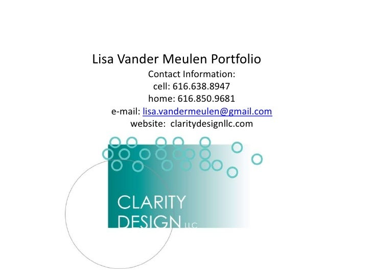 Lisa Vander Meulen PortfolioContact Information:cell: 616.638.8947home: 616.850.9681e-mail: lisa.vandermeulen@gmail.comweb...