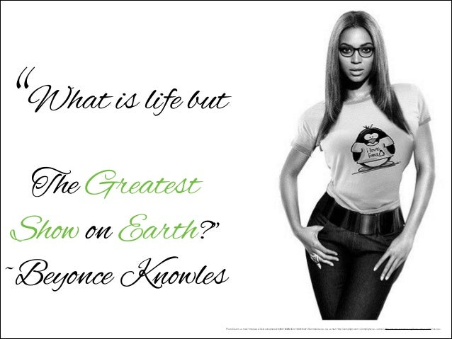 """""""What is life but The Greatest Show on Earth?"""" ~Beyonce Knowles  Photo Credit: <a href=""""http://www.flickr.com/photos/168651..."""