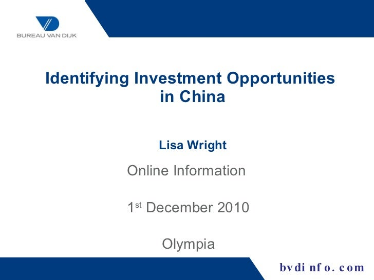 Identifying Investment Opportunities  in China Lisa Wright Online Information  1 st  December 2010 Olympia