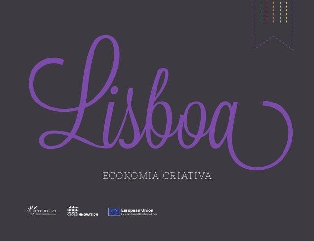 ECONOMI A CR I ATI VA  European Union European Regional Development Fund