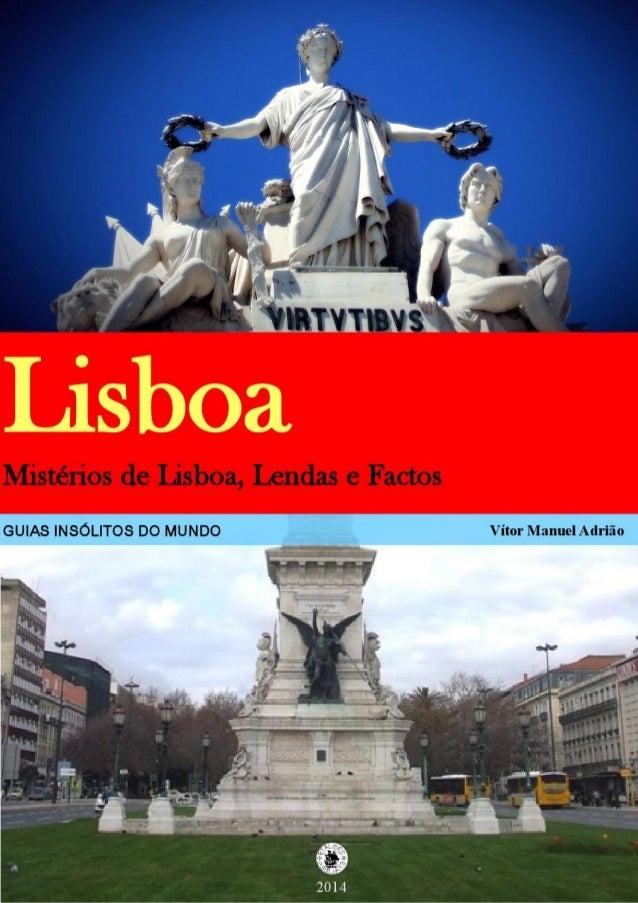 Mistérios de Lisboa,  Lendas e Factos  GUIAS INSÓLITOS DO MUNDO Vítor Manuel Adrião  í já?  | _Í_ › J '  .  ¡ I . z- n |  ...