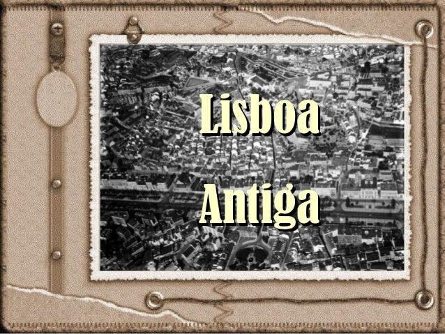 LisboaLisboa AntigaAntiga