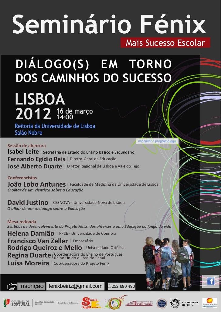 Mais Sucesso Escolar    DIÁLOGO(S) EM TORNO    DOS CAMINHOS DO SUCESSO   LISBOA   2012 14 00        16 de março           ...