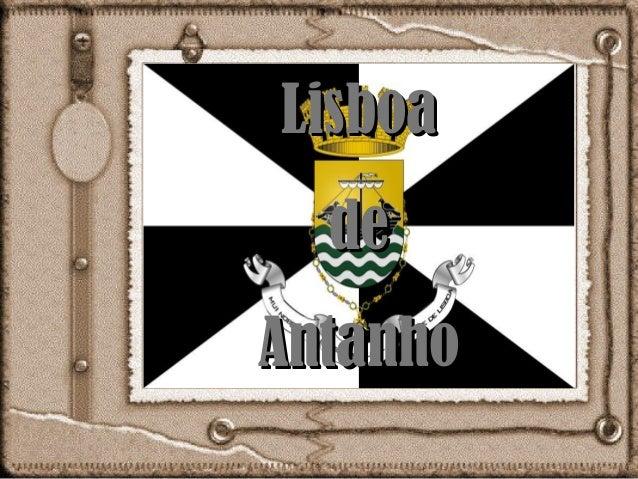 LisboaLisboa dede AntanhoAntanho