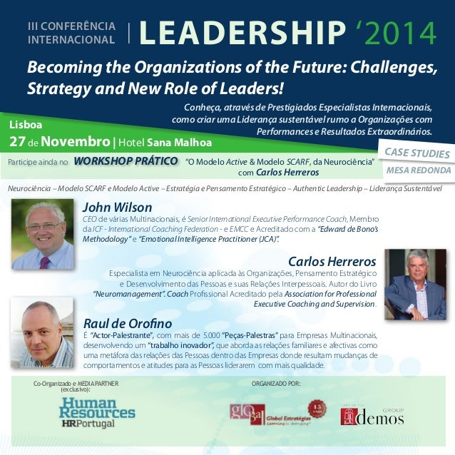 Leadership '2014  III CONFERÊNCIA  INTERNACIONAL  Becoming the Organizations of the Future: Challenges,  Strategy and New ...