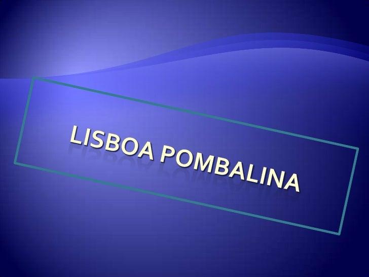LISBOA POMBALINA<br />