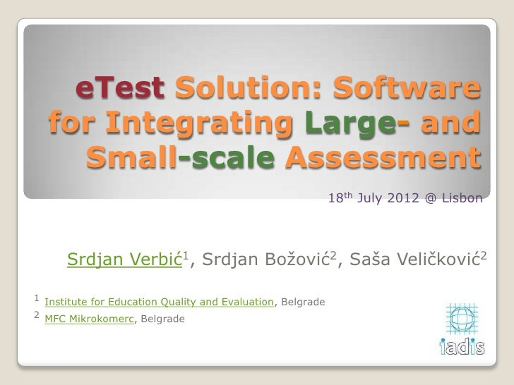 eTest Solution: Software  for Integrating Large- and     Small-scale Assessment                                           ...