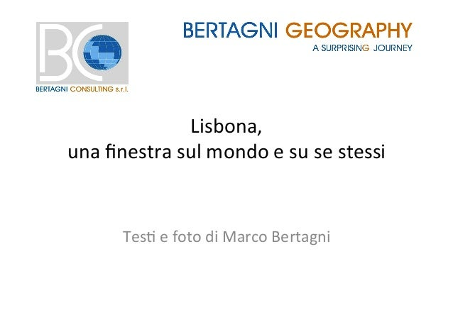 Lisbona,     una  finestra  sul  mondo  e  su  se  stessi   Tes3  e  foto  di  Marco  Bertagn...