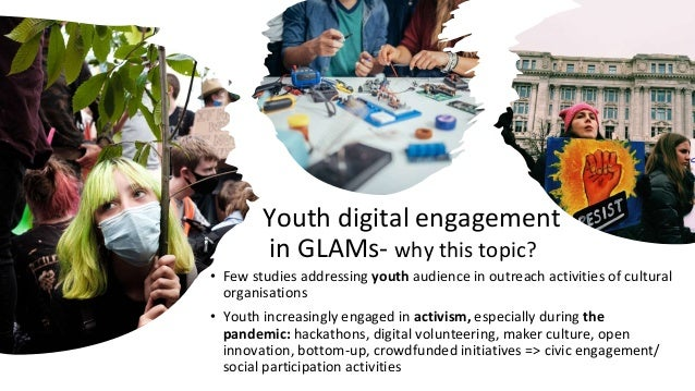 Digitally mediated youth engagement in GLAMs during the pandemic Slide 2