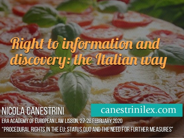 Right to information and discovery: the Italian way Nicola Canestrini ERA Academy of European Law Lisbon, 27-28 February 2...
