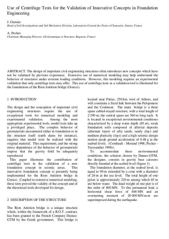 Use of Centrifuge Tests for the Validation of Innovative Concepts in FoundationEngineeringJ. GarnierHead of Soil Investiga...