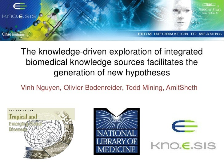 The knowledge-driven exploration of integrated biomedical knowledge sources facilitates the       generation of new hypoth...