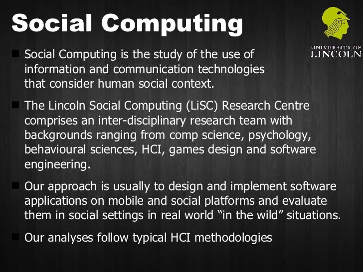 Social Computing <ul><li>Social Computing is the study of the use of  information and communication technologies  that con...