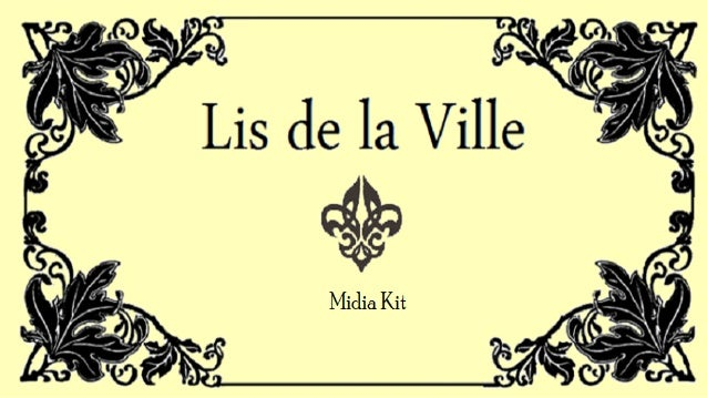 Introdução O Lis de la Ville é um blog voltado para o universo feminino com dicas diárias sobre tendências, beleza, etique...
