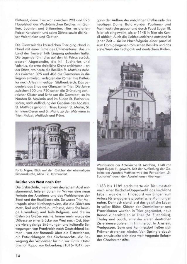 Blüfezeif, denn Trier wor zwischen 293 und 395 Houptstodt des Weströmischen Reiches mil Gol- lien, Sponien und Brilonnien....
