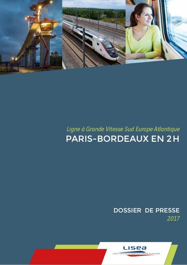 Ligne à Grande Vitesse Sud Europe Atlantique PARIS-BORDEAUX EN 2H DOSSIER DE PRESSE 2017