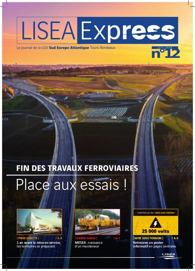 n°12 J u i n 2 0 1 6 Fin des travaux ferroviaires Place aux essais ! [ PRISE DIRECTE ] 1 an avant la mise en service, les ...