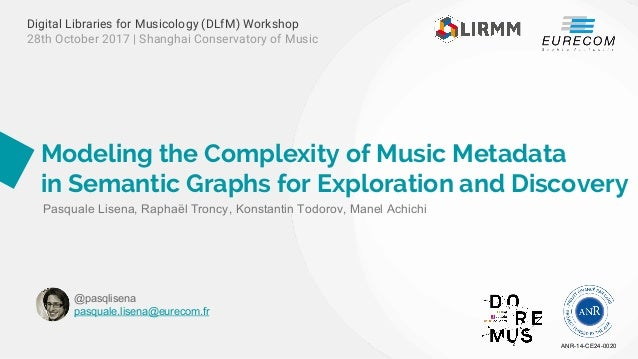 Modeling the Complexity of Music Metadata in Semantic Graphs for Exploration and Discovery ANR-14-CE24-0020 @pasqlisena pa...