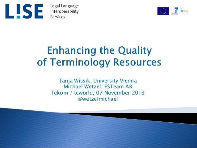 Tanja Wissik, University Vienna Michael Wetzel, ESTeam AB Tekom / tcworld, 07 November 2013 @wetzelmichael