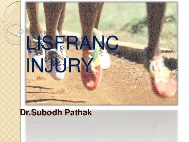 LISFRANC INJURY Dr.Subodh Pathak