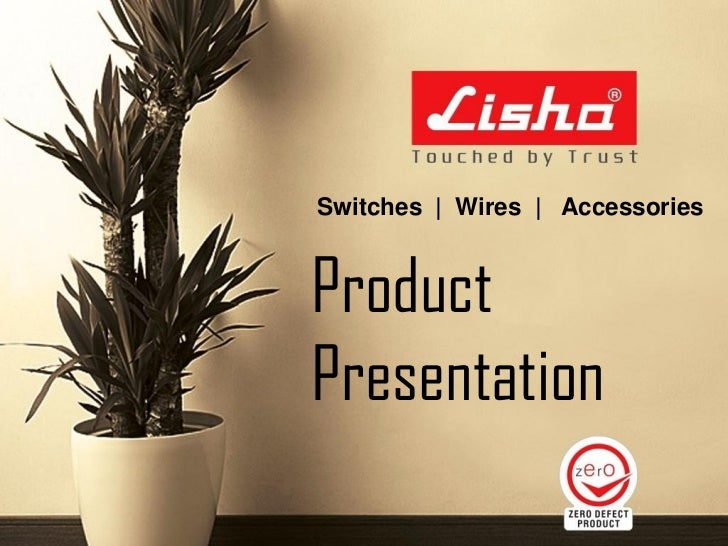 Switches | Wires | Accessories         Product         PresentationProduct Presentation - Leon International