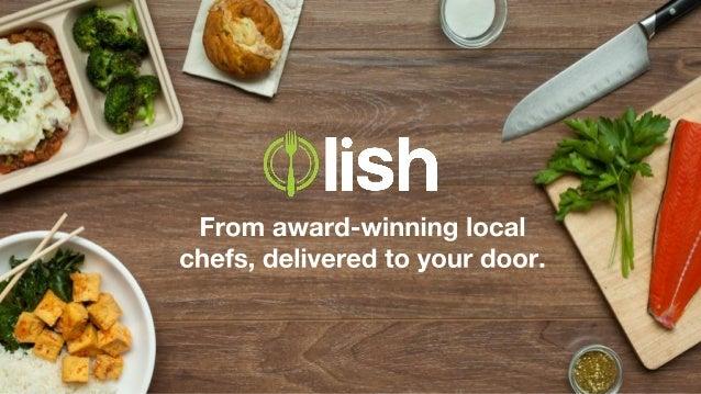 founders@lishfood.com angel.co/lish