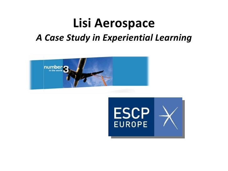 Lisi Aerospace A Case Study in Experiential Learning