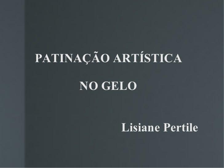PATINAÇÃO ARTÍSTICA NO GELO   Lisiane Pertile