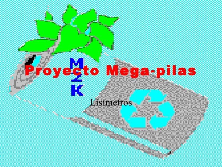 Proyecto Mega-pilas Lisímetros