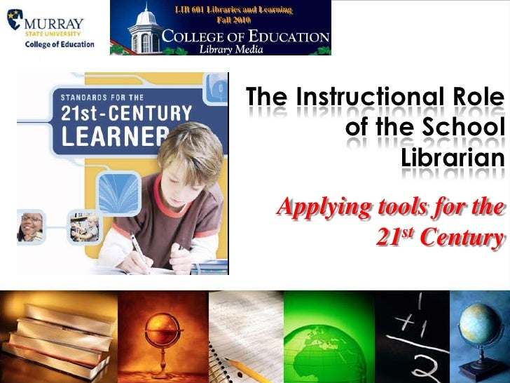 LIB 601 Libraries and Learning   Fall 2010<br />The Instructional Role of the School Librarian<br />Applying tools for the...