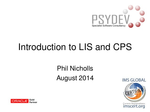Phil Nicholls August 2014 Introduction to LIS and CPS