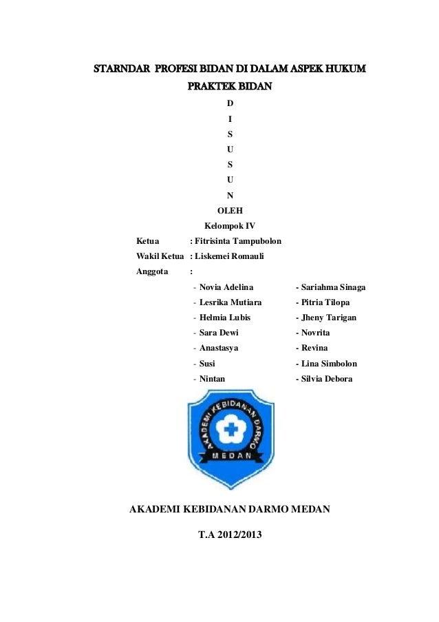 STARNDAR PROFESI BIDAN DI DALAM ASPEK HUKUM                  PRAKTEK BIDAN                                 D              ...