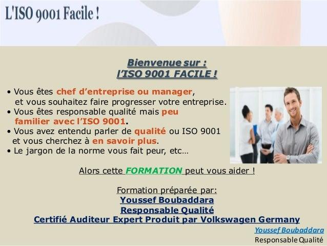 Bienvenue sur : l'ISO 9001 FACILE ! • Vous êtes chef d'entreprise ou manager, et vous souhaitez faire progresser votre ent...