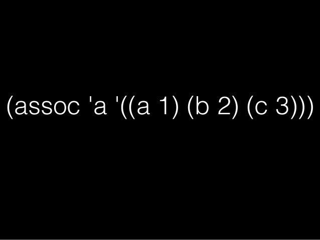 (assoc 'a '((a 1) (b 2) (a 3)))