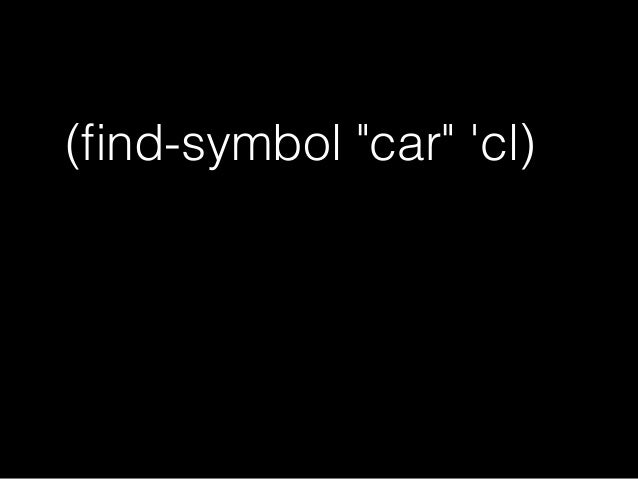 "' baR  (find-symbol ""baR"") ;=> baR  ; :INTERNAL clispを立ち上げた直後に シンボル名にパイプは入らない 返り値には入る"