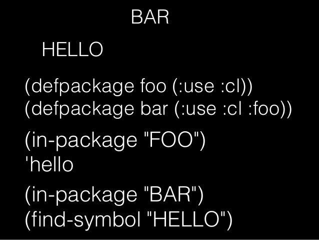 """(defpackage foo (:use :cl) (:export hello)) FOO::HELLOを インターン (intern """"HELLO"""" """"FOO"""")"""