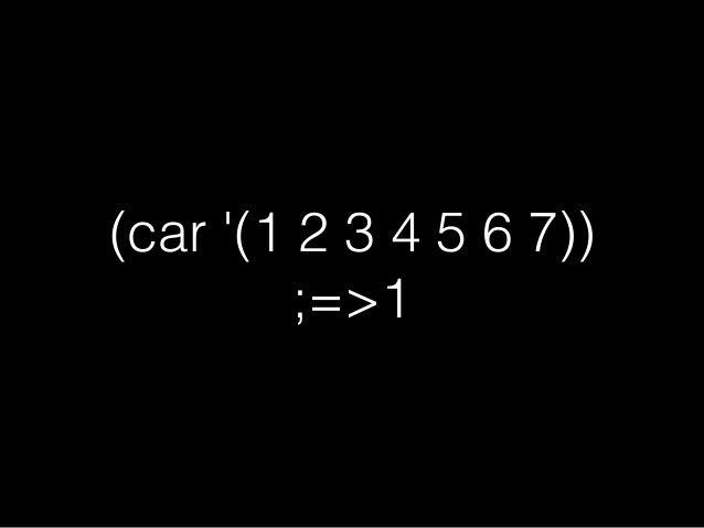 (cdr '(1 2 3 4 5 6 7)) ;=>(2 3 4 5 6 7)