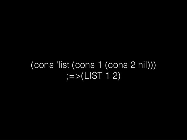 (cons 1 2) ;=>(1 . 2)