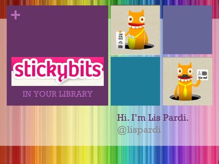 Hi. I'm Lis Pardi. @lispardi IN YOUR LIBRARY