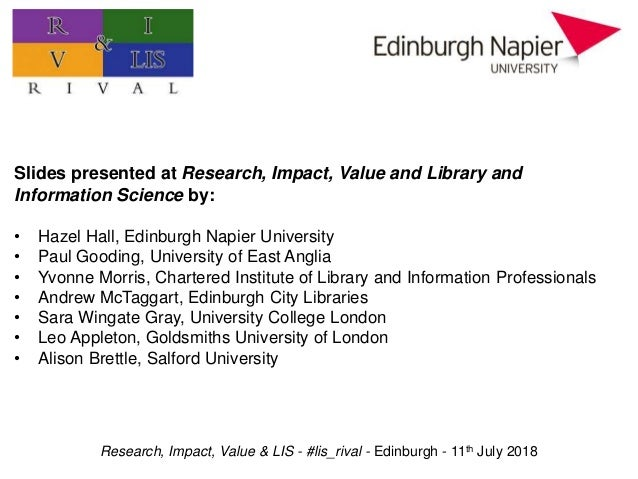 Research, Impact, Value & LIS - #lis_rival - Edinburgh - 11th July 2018 Practitioner research: value, impact, and prioriti...