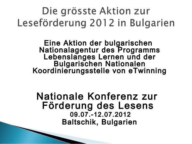  Ausschreibung – im Januar 2012, Frist – Mitte  März 2012 Ziel – Austausch von Techniken und Methoden  zur Leseförderung...
