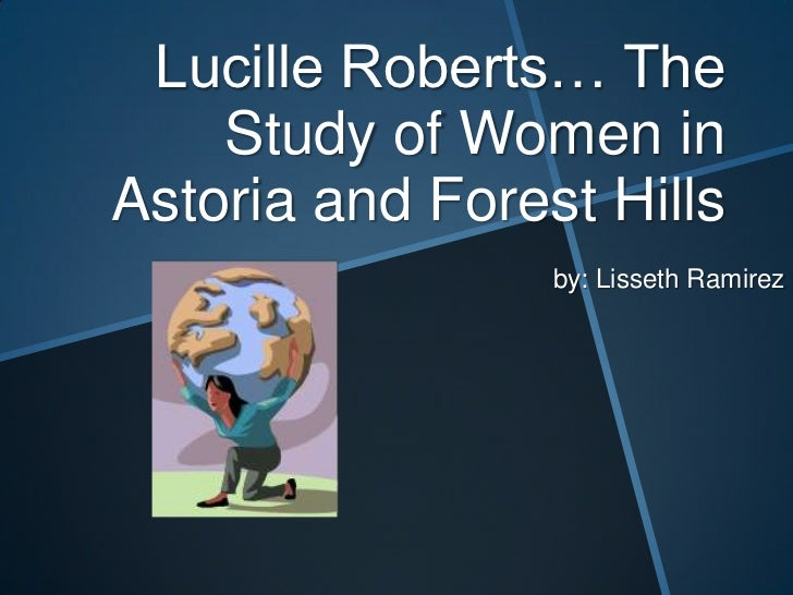 Lucille Roberts… The Study of Women in Astoria and Forest Hills<br />by: Lisseth Ramirez<br />