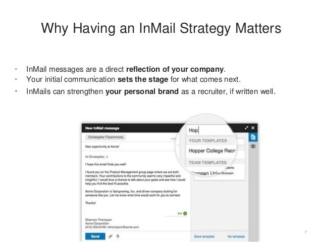 Use InMail when you need to reach out to: 8 In Which Situations Should You Use InMail? Passive (or active) candidates you ...