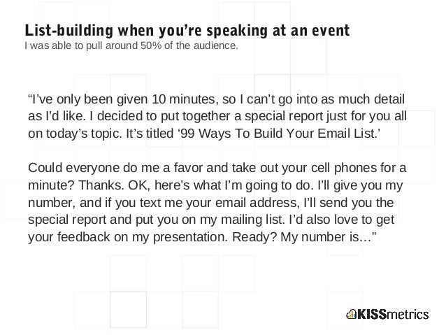 """List-building when you're speaking at an eventI was able to pull around 50% of the audience.""""I've only been given 10 minut..."""