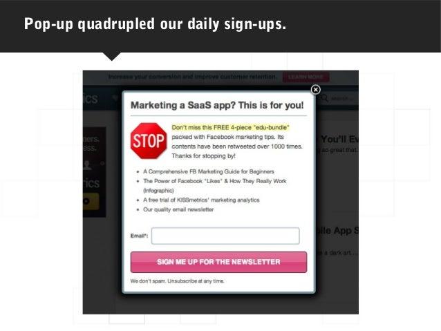 Pop-up quadrupled our daily sign-ups.