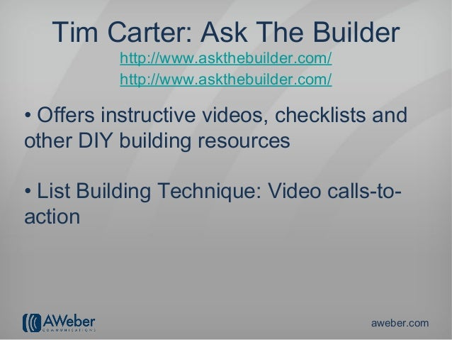 Tim Carter: Ask The Builder          http://www.askthebuilder.com/          http://www.askthebuilder.com/• Offers instruct...